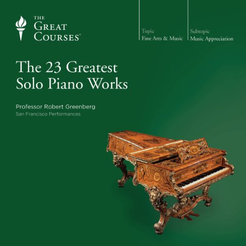 The 23 Greatest Solo Piano Works                   De :                                                                                                                                 Robert Greenberg,                                                                                        The Great Courses                               Lu par :                                                                                                                                 Robert Greenberg                      Durée : 19 h et 28 min     Pas de notations     Global 0,0