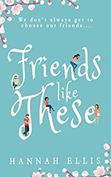 Friends Like These by [Hannah Ellis]