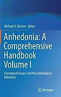 Anhedonia: A Comprehensive Handbook Volume I: Conceptual Issues And Neurobiological Advances
