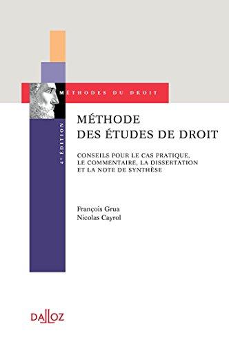 Méthode des études de droit - 4e ed.: Conseils pour le cas pratique, le commentaire, la dissertation et la note de synthèse