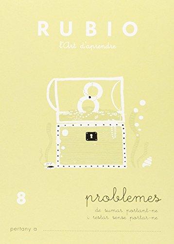 Ediciones Técnicas Rubio - Editorial Rubio PR8 CAT - Cuaderno problemas [Catalán] (Operacions i Problemes (Catalá)) (Operacions i Problemes RUBIO (català))