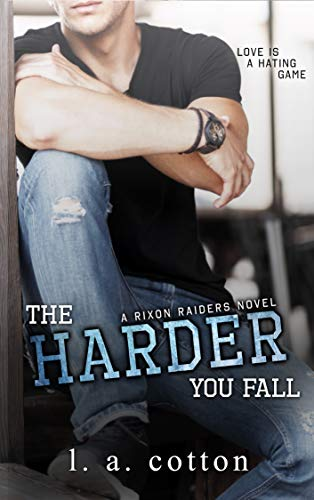 The Harder You Fall: A Friends-to Lovers Romance (Rixon Raiders Book 3) (English Edition)
