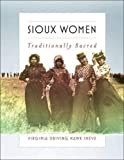 Sioux Women: Traditionally Sacred