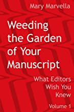 Weeding the Garden of Your Manuscript: What Editors Wish You Knew