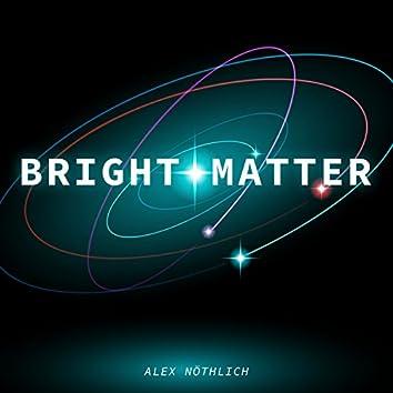 Bright Matter