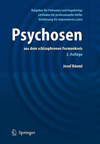Psychosen aus dem schizophrenen Formenkreis: Ratgeber für Patienten und Angehörige, Leitfaden für...