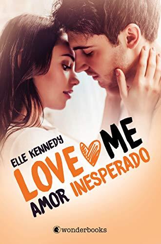 Amor inesperado (Serie Love Me 2) (WONDERLOVE)