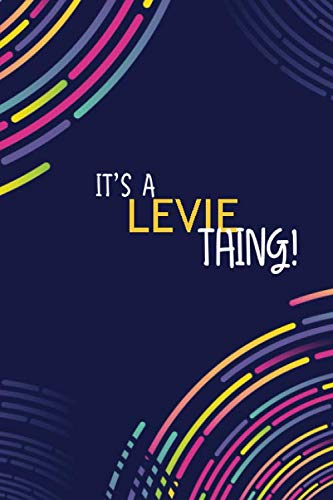IT'S A LEVIE THING: YOU WOULDN'T UNDERSTAND Lined Notebook / Journal Gift, 120...