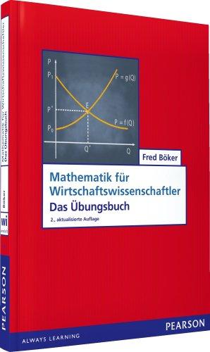 ÜB Mathematik für Wirtschaftswissenschaftler: Das Übungsbuch (Pearson Studium - Economic BWL)