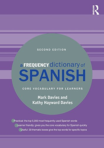A Frequency Dictionary of Spanish: Core Vocabulary for Learners (Routledge Frequency Dictionaries)...