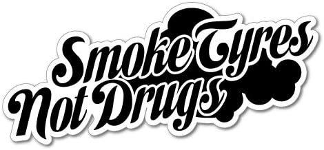 JDM Smoke Tires Not Drugs Sticker Decal JDM Car Drift Vinyl Funny Turbo