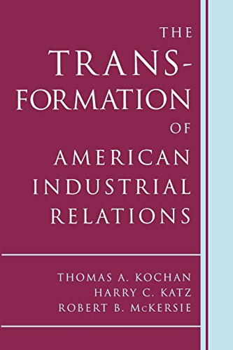 The Transformation of American Industrial Relations (ILR Paperback)