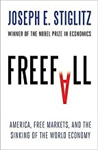 Joseph E. Stiglitz: Freefall : America, Free Markets, and the Sinking of the World Economy (Hardcover); 2010 Edition