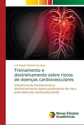 Treinamento e destreinamento sobre riscos de doenças cardiovasculares: Influência do treinamento e destreinamento sobre parâmetros de risco para doenças cardiovasculares
