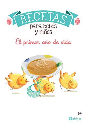 Recetas para bebés y niños: El primer año de vida (Psicología y salud)