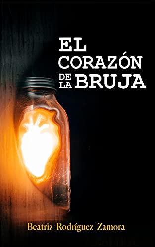 El Corazón de la Bruja de Beatriz Rodríguez Zamora