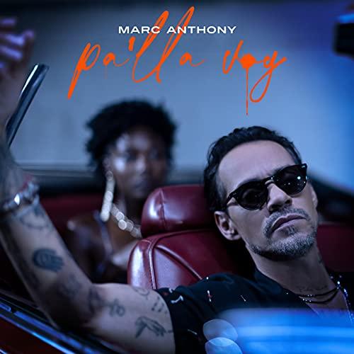 Pa 'lla Voy - Marc Anthony