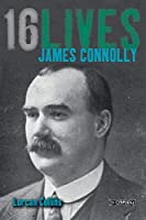 James Connolly: Sixteen Lives