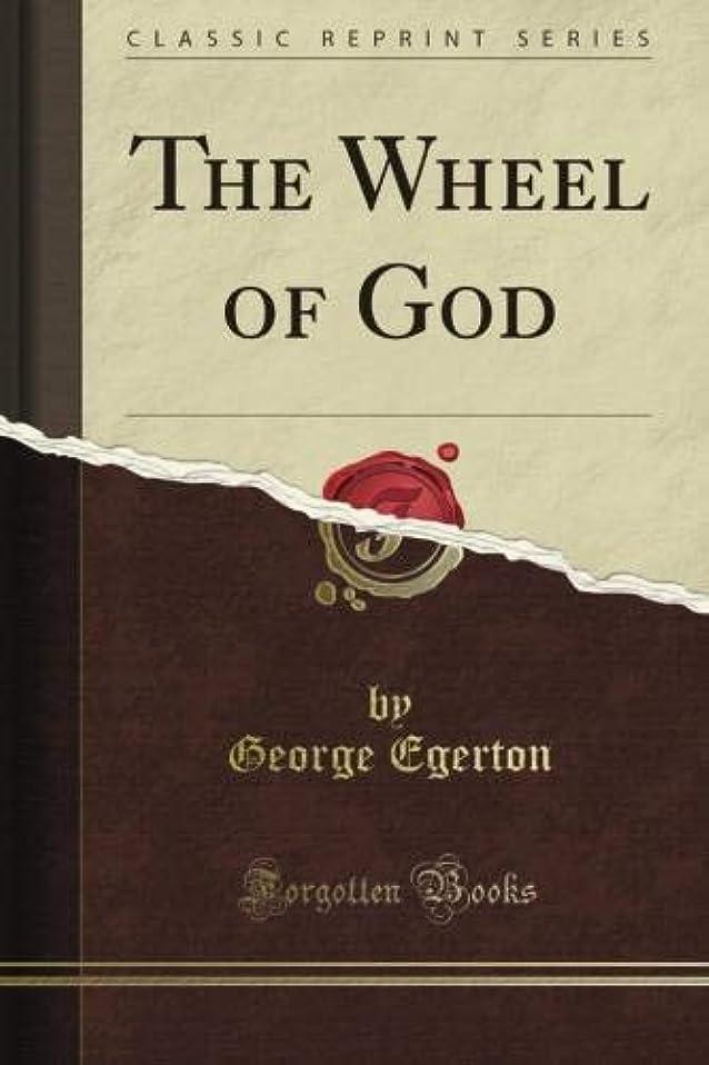 のみ速記ビタミンThe Wheel of God (Classic Reprint)