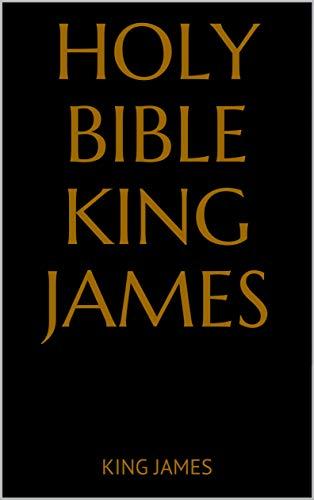 HOLY BIBLE KING JAMES (English Edition)