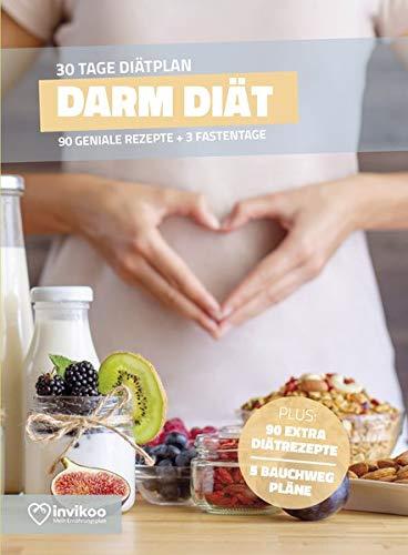 Darm Diätplan - Ernährungsplan zum Abnehmen für 30 Tage: Bonus: E-Book mit 90 weiteren Rezepten: Clean Eating, Vegetarisch, Vegan, Low Carb, Low Fat oder High Protein. (Invikoo: Kochbuch)