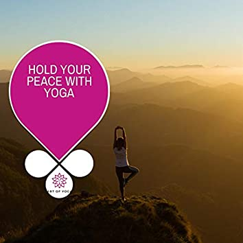 Hold Your Peace With Yoga