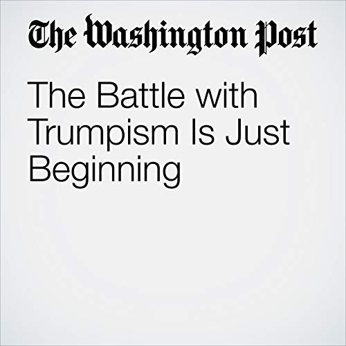 The Battle with Trumpism Is Just Beginning audiobook cover art