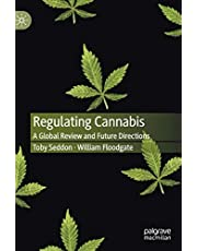 Regulating Cannabis: A Global Review and Future Directions