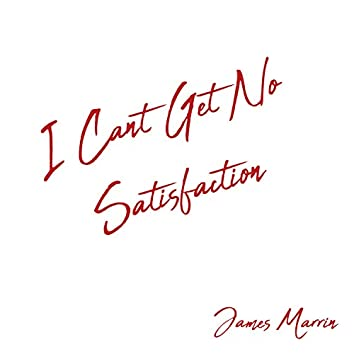 Can't Get No (Satisfaction)