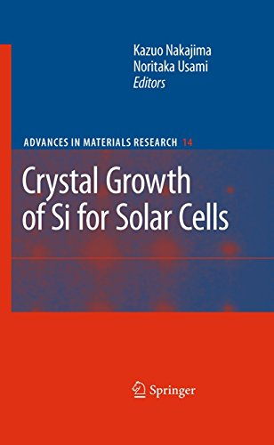 Crystal Growth of Si for Solar Cells (Advances in Materials Research) by Kazuo Nakajima (Editor), Noritaka Usami (Editor) (6-Oct-2009) Hardcover