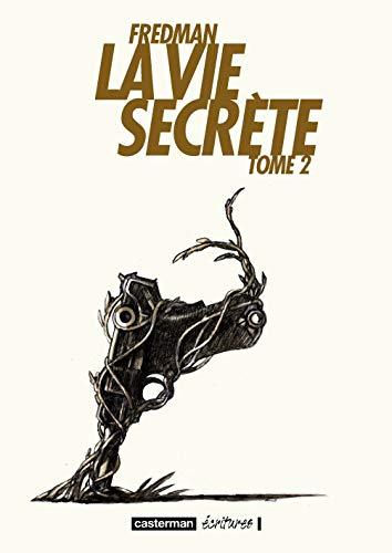 La vie secrète, Tome 2 :