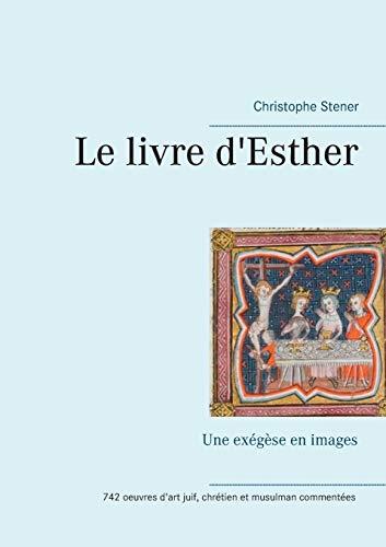 Le livre d'Esther : Une exégèse en images