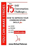 You Can Make Strides: The 15-Day Conversation Challenge in How To Improve Your Effective Communication Skills for Work, Love, and any Relationship of Your ... (Crucial Conversations Self-Help Book 1)