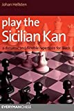 Play The Sicilian Kan: A Dynamic And Flexible Repertoire For Black-Hellsten, Johan
