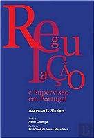 Regulação e Supervisão em Portugal (Portuguese Edition)