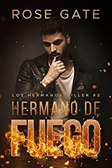 Hermano de fuego (Los Hermanos Miller nº 2) (Spanish Edition) by [Rose Gate]