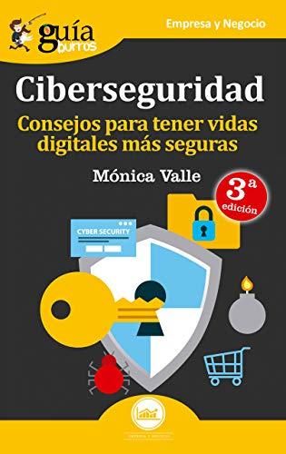 GuíaBurros Ciberseguridad: Consejos para tener vidas digitales más seguras (Guíburros): 18