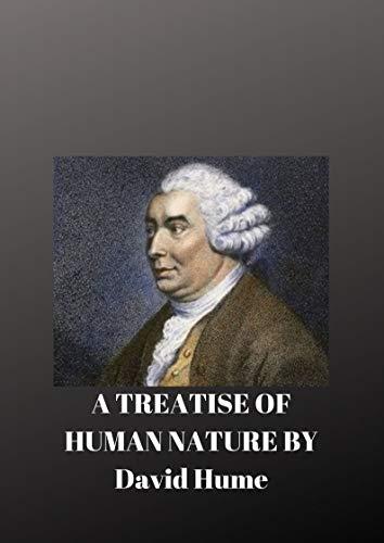 David Hume : A TREATISE OF HUMAN NATURE (English Edition)
