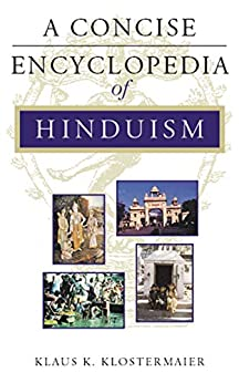 A Concise Encyclopedia of Hinduism (Concise Encyclopedia of World Faiths) by [Klaus K. Klostermaier]