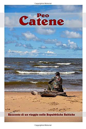 Catene: Racconto di un viaggio nelle Repubbliche Baltiche