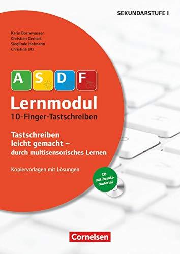 ASDF-Lernmodul - Tastschreiben leicht gemacht - durch multisensorisches Lernen: 10-Finger-Tastschreiben (3. Auflage) - Kopiervorlagen mit Lösungen und CD-ROM