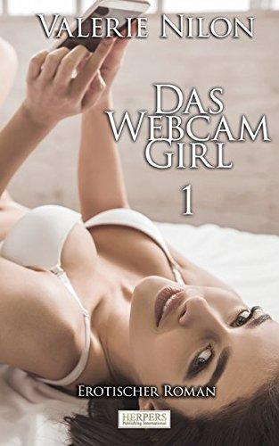 Das Webcam-Girl 1 | Erotischer Roman