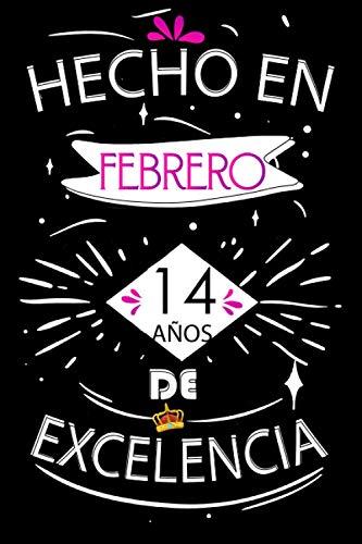 Hecho En Febrero 14 Años De Excelencia: Ideas de regalo de los hombres, ideas de cumpleaños 14 año libro de cumpleaños para el hombre y la mujer, ... regalo de cumpleaños, regalos divertidos