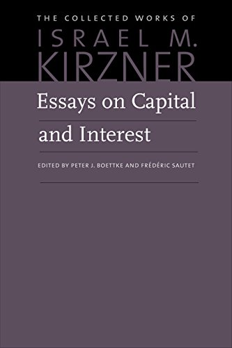 Essays on Capital and Interest: An Austrian Perspective (The Collected Works of Israel M. Kirzner)