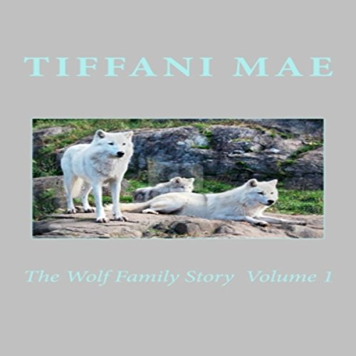 The Wolf Family Story, Book 1 audiobook cover art