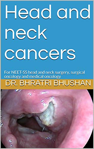 Head and neck cancers : For NEET-SS head and neck surgery, surgical oncology and medical oncology (English Edition)