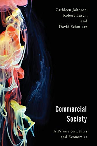 Compare Textbook Prices for Commercial Society: A Primer on Ethics and Economics  ISBN 9781786613561 by Johnson, Cathleen,Lusch, Robert,Schmidtz, David