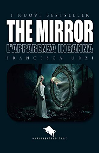 THE MIRROR: L'apparenza inganna (I Nuovi Bestseller DAE, Band 55)