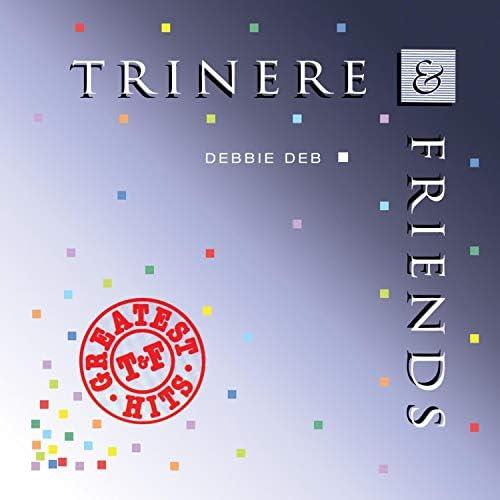 Trinere, Debbie Deb & Floor Bangas