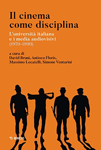 Il cinema come disciplina. L'università italiana e i media audiovisivi (1970-1990)